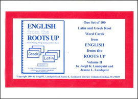 English from the Roots Up Volume 2 Flash Cards: Help for Reading, Writing, Spelling, and S.A.T. Scores