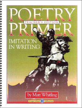 Poetry Primer: Imitation in Writing Teacher's Edition