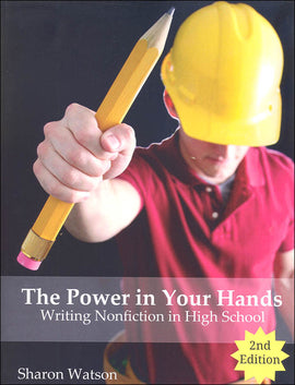 The Power in Your Hands: Writing Nonfiction in High School Textbook, 2nd Edition