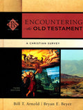 Encountering the Old Testament: A Christian Survey, 3rd Edition