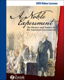 A Noble Experiment: The History and Nature of the American Government Set