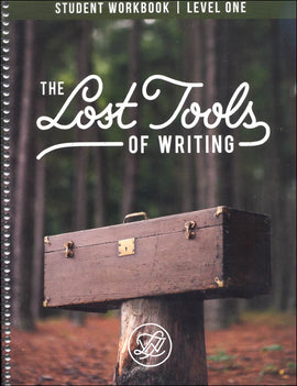Lost Tools of Writing Student Workbook Level One