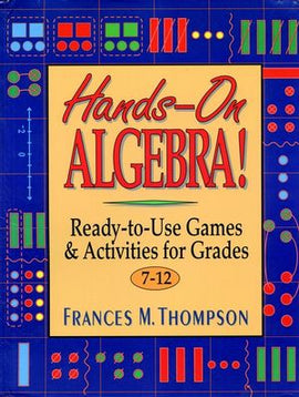 Hands-On Algebra!: Ready-to-Use Games & Activities for Grades 7-12