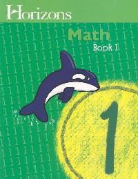 Horizons Math First Grade Workbook 1