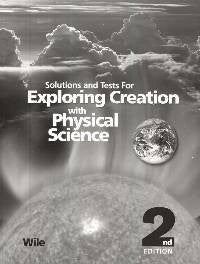 Apologia Exploring Creation with Physical Science Solutions and Test 2nd Edition