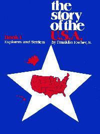 The Story Of The U.S.A. - Explorers and Settlers - Student Book