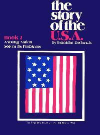 The Story Of The U.S.A. - A Young Nation Solves It's Problems Student Book