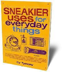 Sneakier Uses for Everyday<br> Things