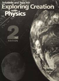 Apologia Exploring Creation with Physics (2nd Ed.) - Solutions & Test