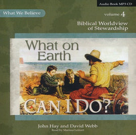 What on Earth Can I Do? What We Believe, Volume 4 MP3 Audio CD
