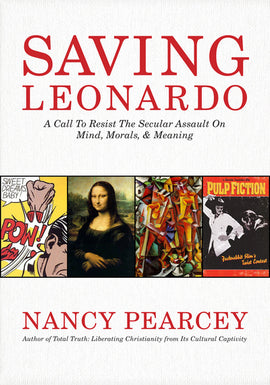 Saving Leonardo: A Call to Resist the Secular Assault on Mind, Morals, and Meaning (F)