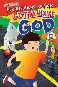 Gotta Have God, Devotions for Guys ages 2-5 - Volume 1