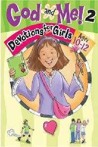 God and Me, Devotions For Girls ages 10-12 - Volume 2