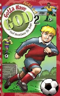 Gotta Have God, Devotions for Guys ages 6-9 - Volume 2