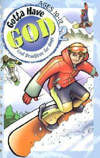 Gotta Have God, Devotions for Guys ages 10-12 - Volume 2