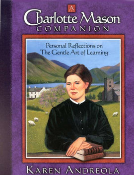 Charlotte Mason Companion: Personal Reflections on The Gentle Art of Learning