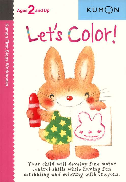 Let's Color! (Ages 2+, Kumon Workbooks)