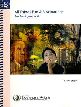 All Things Fun & Fascinating: Writing Lessons in Structure and Style Teacher's Manual