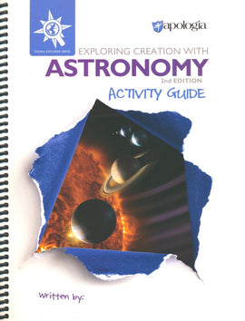 Exploring Creation with Astronomy Activity Guide, 2nd Edition