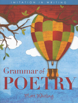 Grammar of Poetry: Imitation In Writing Student Text, 2nd Edition