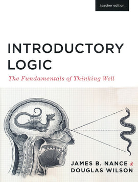 Introductory Logic: The Fundamentals of Thinking Well Teacher's Edition, 5th Edition