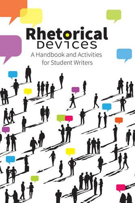Rhetorical Devices: A Handbook and Activities for Student Writers (F)