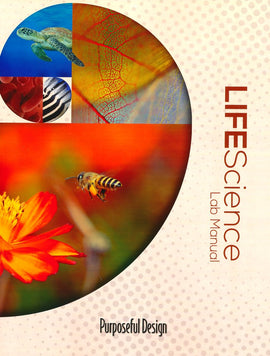 Life Science Student Lab Manual (Purposeful Design)