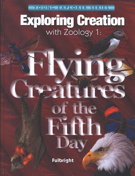 Exploring Creation with Zoology 1 : Flying Creatures of the Fifth Day Text