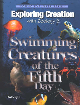 Exploring Creation with Zoology 2: Swimming Creatures of the Fifth Day Text