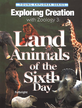 Exploring Creation with Zoology 3: Land Animals of the Sixth Day Text