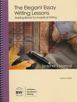 Elegant Essay: Building Blocks for Analytical Writing Teacher's Manual