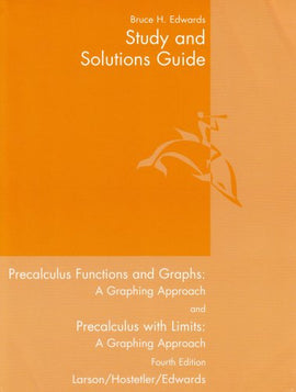 Study and Solutions Guide to Precalculus Functions and Graphs: A Graphing Approach / Precalculus With Limits: A Graphing Approach (USED)