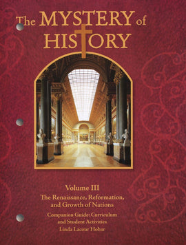 Mystery of History Volume 3 Companion Guide: Curriculum and Student Activities in Print