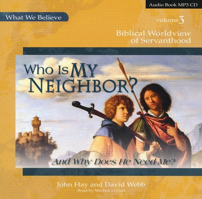 Who Is My Neighbor? What We Believe, Volume 3 MP3 Audio CD