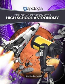 Apologia's Exploring Creation with High School Astronomy