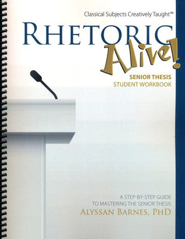 Rhetoric Alive! Senior Thesis Student Workbook (F)