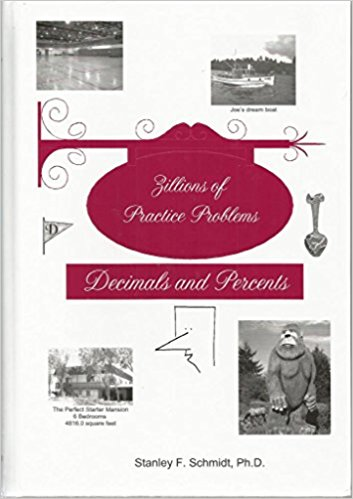 Life of Fred - Zillions of Practice Problems Decimals and Percents (Upper Elementary/Middle School Series)