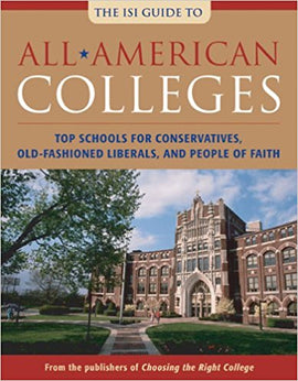 All-American Colleges: Top Schools for Conservatives, Old-Fashioned Liberals, and People of Faith (USED)