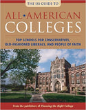 All-American Colleges: Top Schools for Conservatives, Old-Fashioned Liberals, and People of Faith
