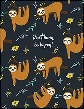 College Ruled Notebook - Don't Hurry, Be Happy Sloth Cover
