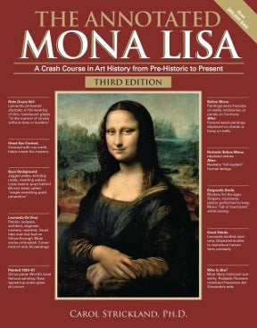 The Annotated Mona Lisa: A Crash Course in Art History from Prehistoric to Post-Modern, 3rd Edition