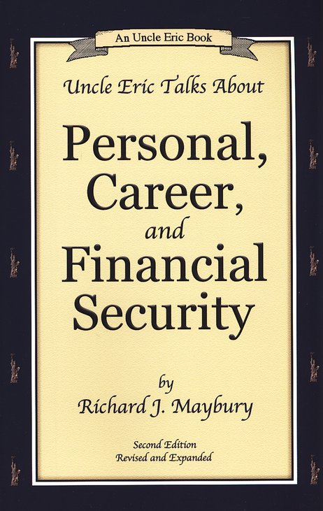 Uncle Eric Talks about Personal, Career, and Financial Security, 2nd edition