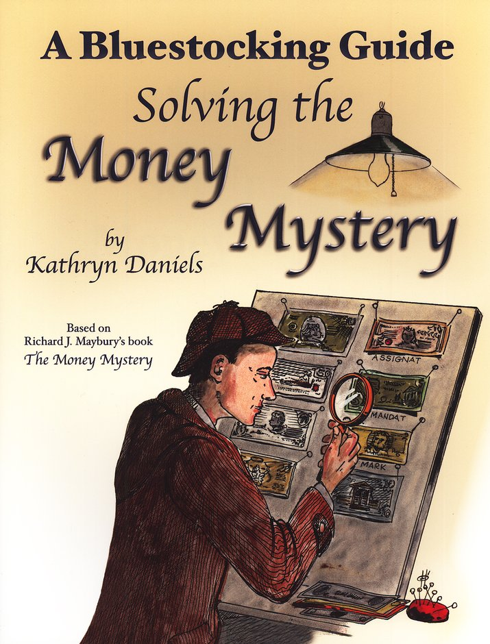 Solving the Money Mystery: A Bluestocking Guide to The Money Mystery