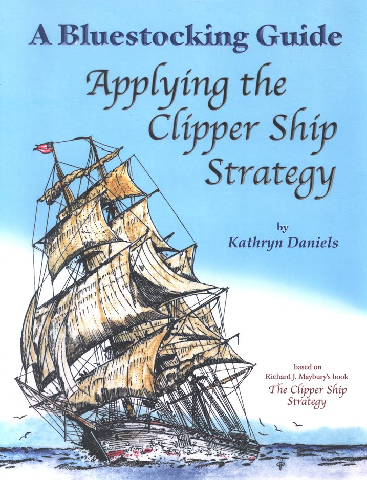 Applying the Clipper Ship Strategy: A Bluestocking Guide