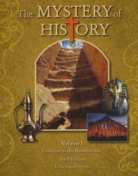 Mystery of History Volume 1: Creation to the Resurrection (c. 4004 B.C. - c. A.D. 33), 3rd Edition