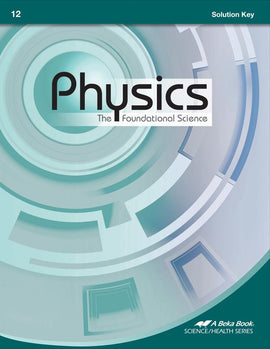 Abeka Physics: The Foundational Science Textbook, 2nd Edition