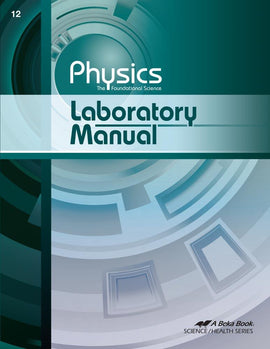 Abeka Physics: The Foundational Science Lab Manual
