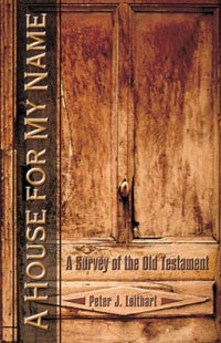 House For My Name - A Survey Of The Old Testament