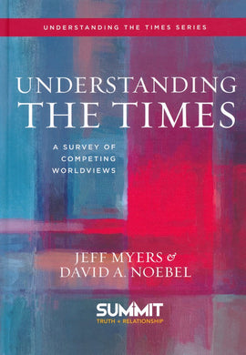 Understanding the Times: A Survey of Competing Worldviews Text