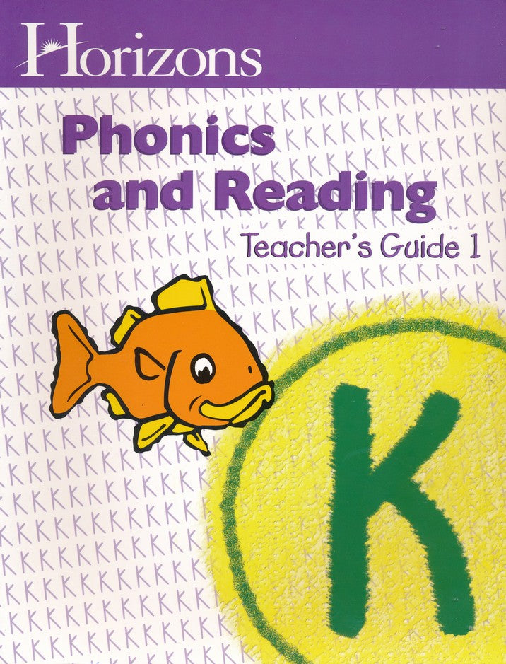 Horizons Phonics and Reading Level K Teacher's Guide 1